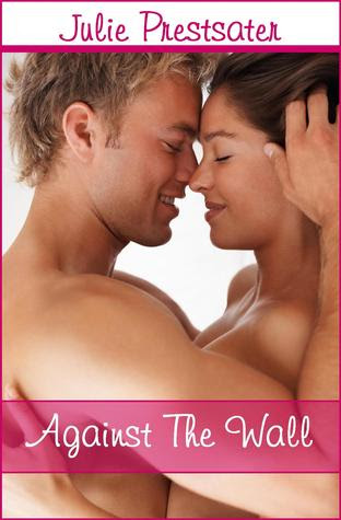 Against The Wall (Against The Wall #1)
