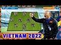 Cách có Đội hình Cực SIÊU KHỦNG của VIỆT NAM dự VL WORLD CUP 2022