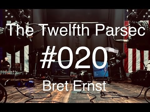 The Twelfth Parsec #020 - Bret Ernst