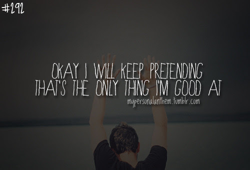 Pretending To Be Okay Quotes Traffic Club
