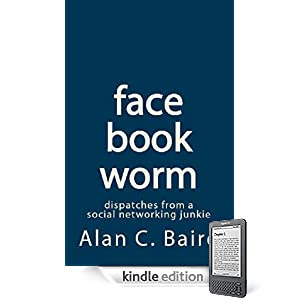 facebookworm - dispatches from a social networking junkie