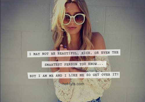 I May Not Be Beautiful Rich Or Even The Smartest Person You Know