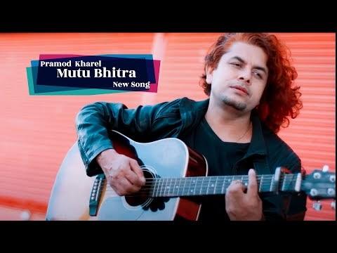 Mutu Bhitra Song Lyrics - Pramod Kharel
