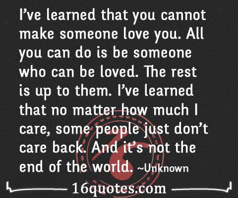 You Cannot Make Someone Love You