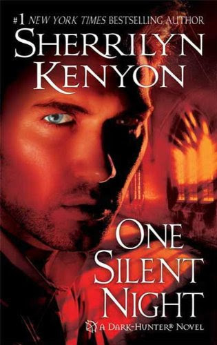 One Silent Night (Dark-Hunter, Book 13) (Dark-Hunter Novels) by Sherrilyn Kenyon
