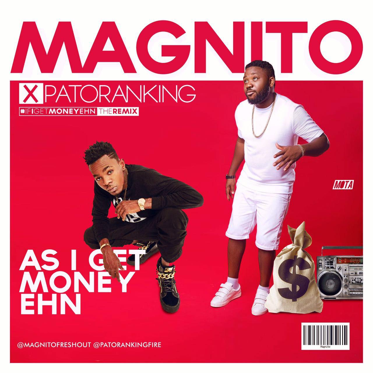 Magnito ft. Patoranking - As I Get Money Ehn