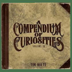 "Volume III of ""A Compendium of Curiosities"""