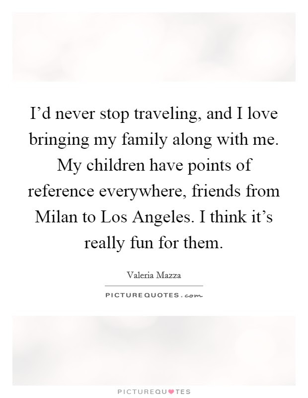 Travel With Family Quotes Sayings Travel With Family Picture Quotes