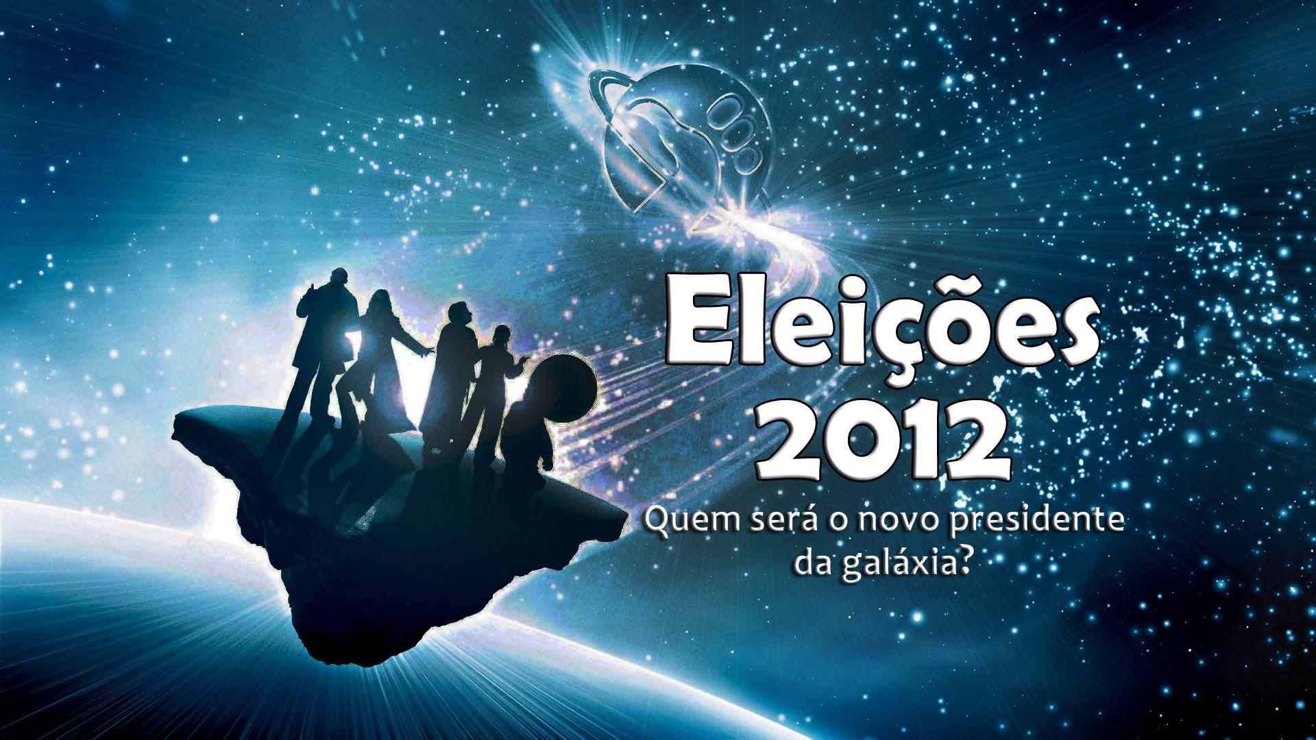 Eleicoes 2012 O Presidente Da Galaxia Obrigado Pelos Peixes