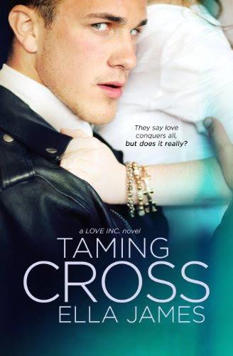 Taming Cross (A Love Inc. Novel) by Ella James