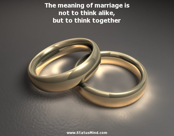 The Meaning Of Marriage Is Not To Think Alike But Statusmindcom