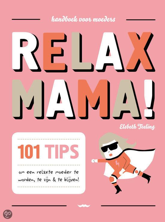 Relax mama !
