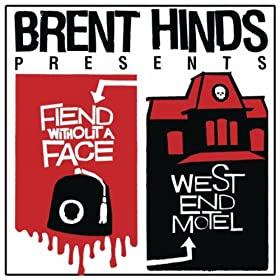 Fiend Without A Face/West End Motel: Don't Shiver, You're A Winner
