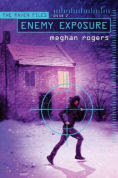 Title: Enemy Exposure, Author: Meghan Rogers