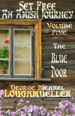The Blue Door (Set Free: An Amish Journey, Volume 5)