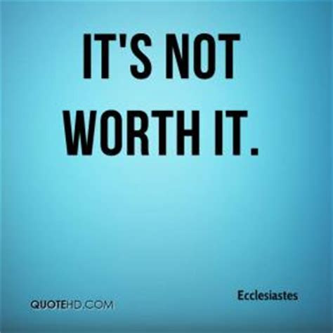 Is It All Worth It Quotes
