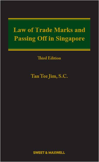 Law of Trade Marks and Passing Off in Singapore (3rd Edition)