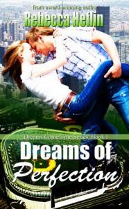 Dreams of Perfection - Rebecca Heflin