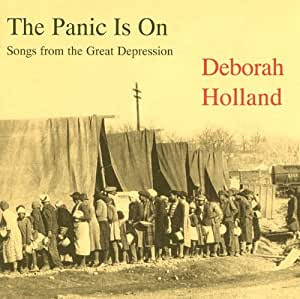 Deborah Holland - The Panic Is On: Songs from the Great ...