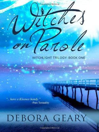 Witches on Parole (WitchLight Trilogy #1)