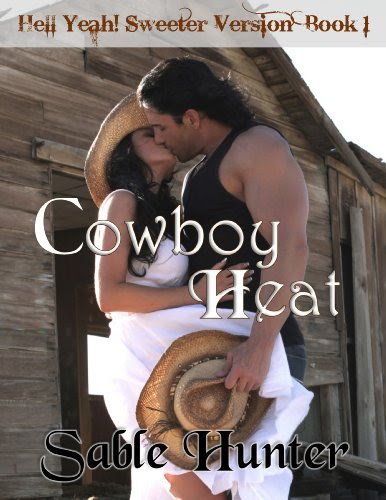 Cowboy Heat - Sweeter Version (Hell Yeah! Sweeter Version) by Sable Hunter
