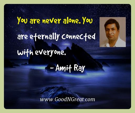 Inspirational Quotes Of Amit Ray You Are Never Alone You Are