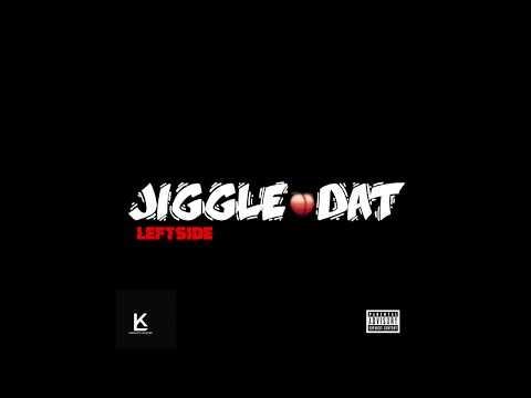 Leftside  Jiggle Dat.mp3