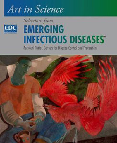 "CDC's book ""Art in Science: Selections from EMERGING INFECTIOUS DISEASES"""