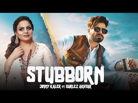 STUBBORN   Jimmy Kaler & Gurlez Akhtar   Desi Crew   New Punjabi Songs 2020/2021   New Punjabi Songs