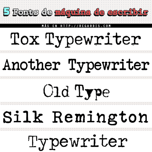 5 Fonts De Máquina De Escribir Gratis Regardis