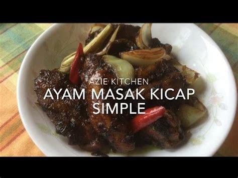 ayam masak kicap  simple youtube
