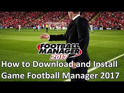 Free Download Games Football Manager 2017 Full Crack
