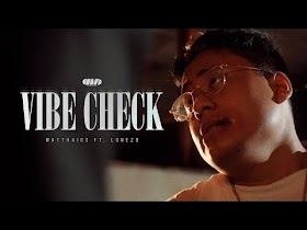 Vibe Check by Matthaios feat. Lonezo [Official Music Video]