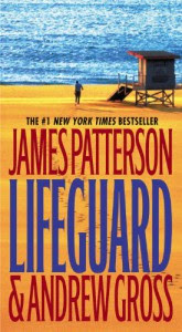 Lifeguard - James Patterson, Andrew Gross