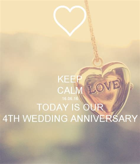KEEP CALM 16.06.16 TODAY IS OUR 4TH WEDDING ANNIVERSARY