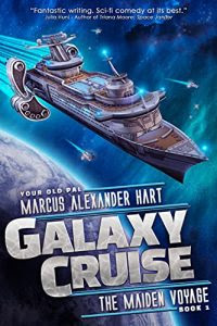 Galaxy Cruise: The Maiden Voyage by Marcus Alexander Hart