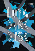 Title: Long Dark Dusk, Author: J.P. Smythe