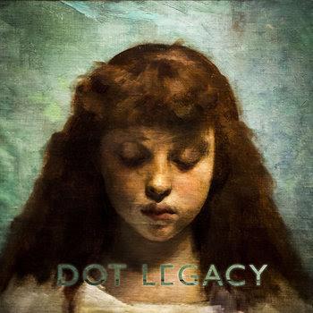 Dot Legacy cover art