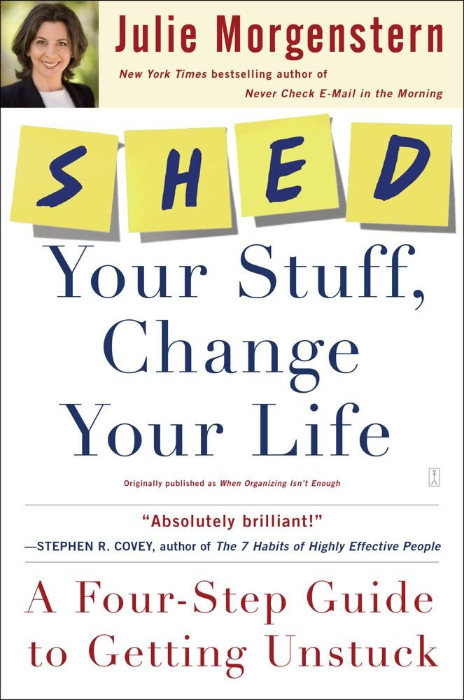SHED Your Stuff, Change Your Life: A Four-Step Guide to Getting ...