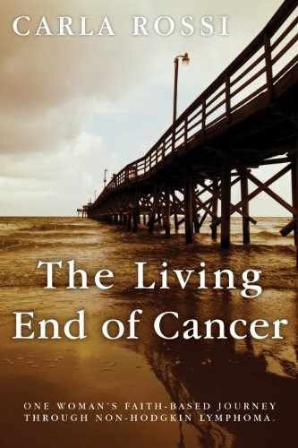 The Living End of Cancer: One Woman's Faith-Based Journey through Non-Hodgkin Lymphoma