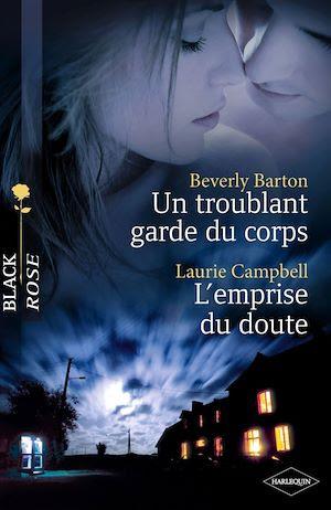 Téléchargez le livre :  Un troublant garde du corps - L'emprise du doute (Harlequin Black Rose)
