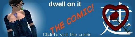 Click here for the Dwell On It, Second Life comic archives!