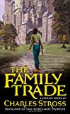 The Family Trade: Book One of the Merchant Princes, by Charles Stross