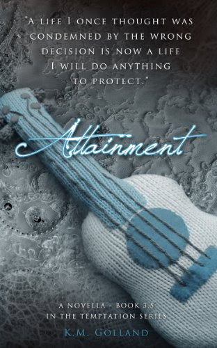Attainment (The Temptation Series) by K.M. Golland