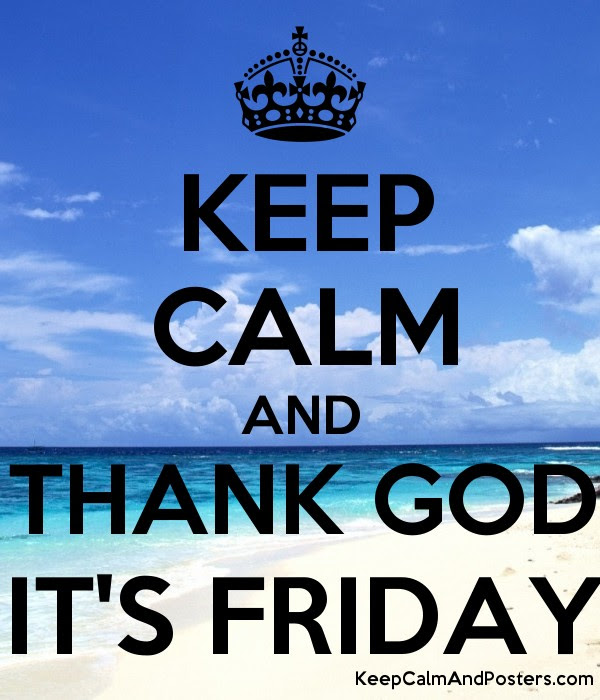 Keep Calm And Thank God Its Friday Keep Calm And Posters