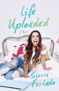 Title: Life Uploaded, Author: Sierra Furtado