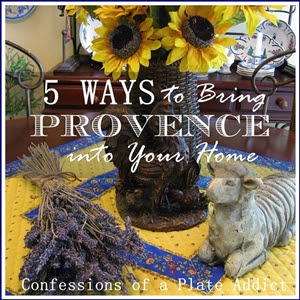CONFESSIONS OF A PLATE ADDICT 5 Ways to Bring Provence  into Your Home small