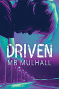 Title: Driven, Author: MB Mulhall