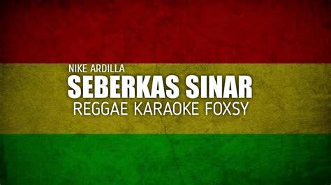 seberkas sinar reggae karaoke youtube