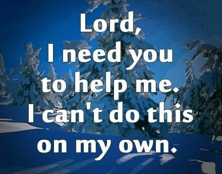Lord I Need You Quote Quote Number 609757 Picture Quotes